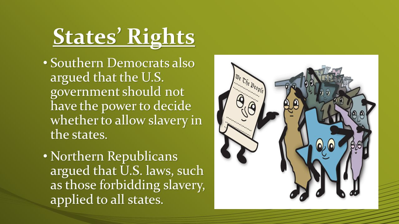 States' Rights Southern Democrats also argued that the U.S.