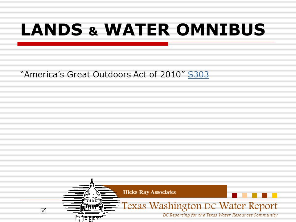 """Texas Washington DC Water Report DC Reporting for the Texas Water Resources Community Hicks-Ray Associates LANDS & WATER OMNIBUS """"America's Great Outd"""