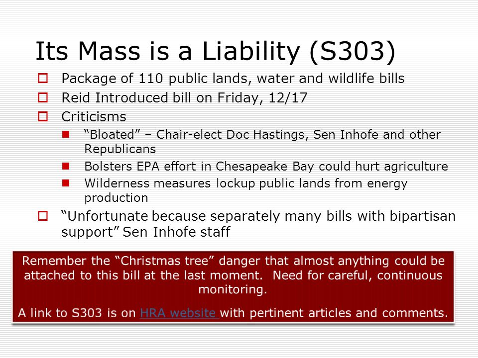 """Its Mass is a Liability (S303)  Package of 110 public lands, water and wildlife bills  Reid Introduced bill on Friday, 12/17  Criticisms """"Bloated"""""""