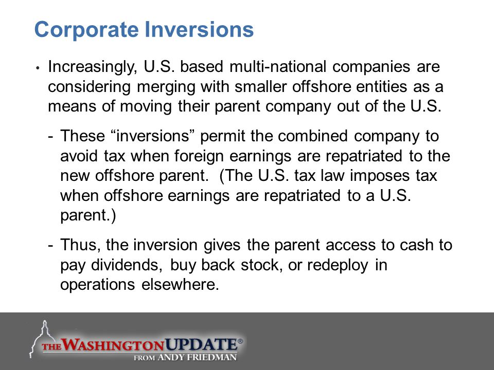 Increasingly, U.S. based multi-national companies are considering merging with smaller offshore entities as a means of moving their parent company out