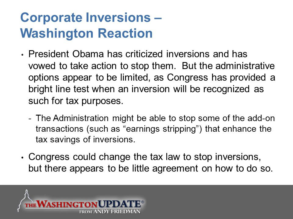 President Obama has criticized inversions and has vowed to take action to stop them. But the administrative options appear to be limited, as Congress