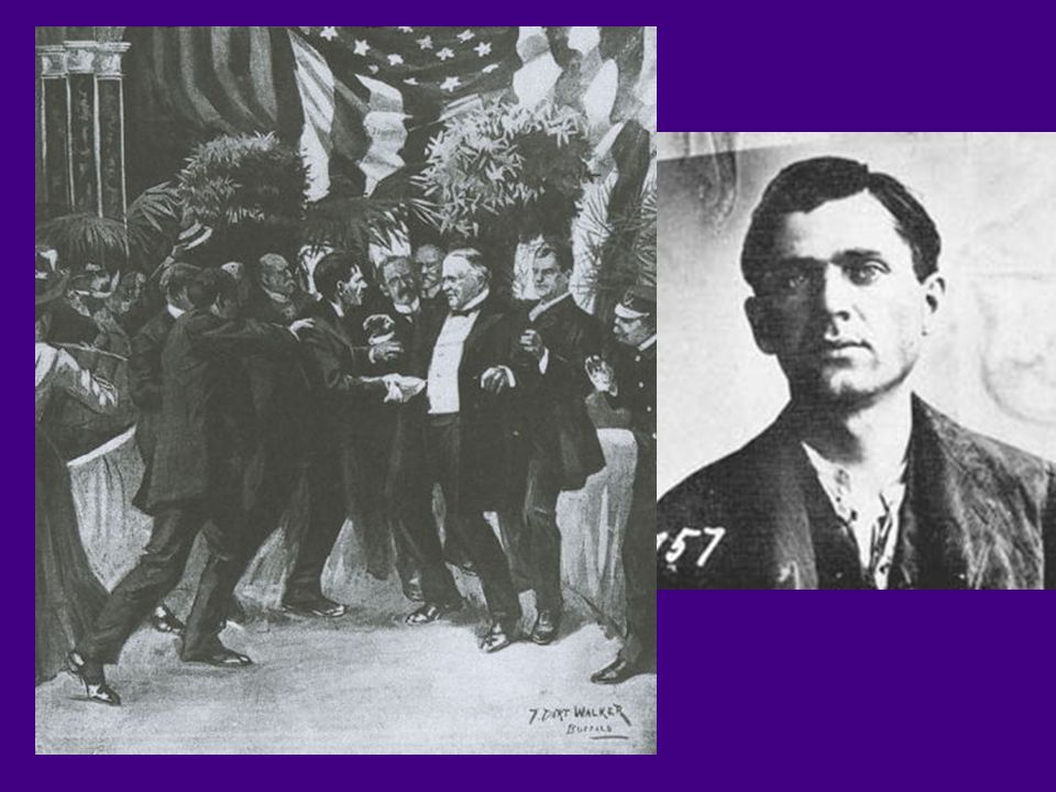 William McKinley  Spanish – American War  Annexation of Hawaii  Killed during 2 nd term – Leon Czolgosz
