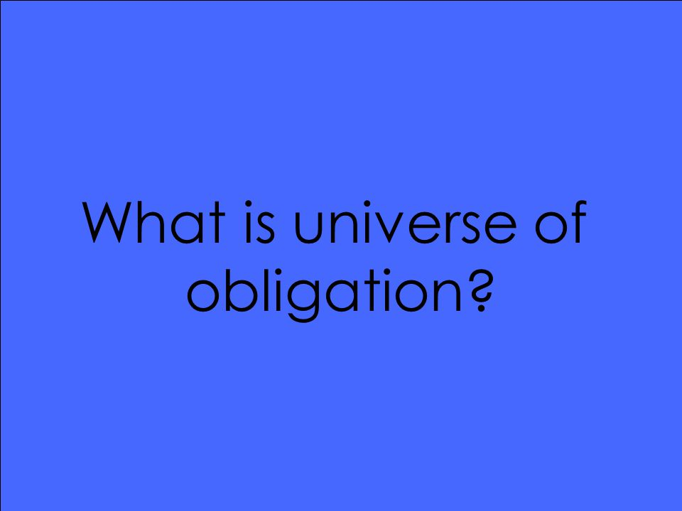 What is universe of obligation?