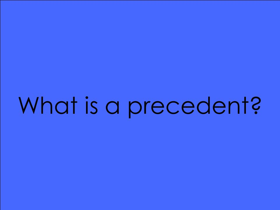 What is a precedent