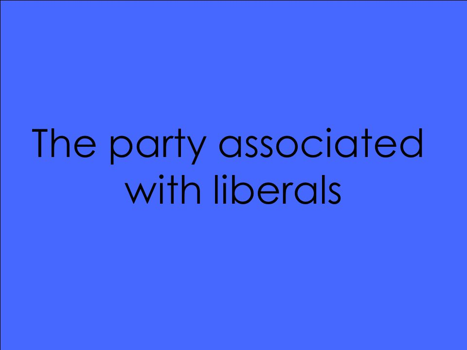 The party associated with liberals