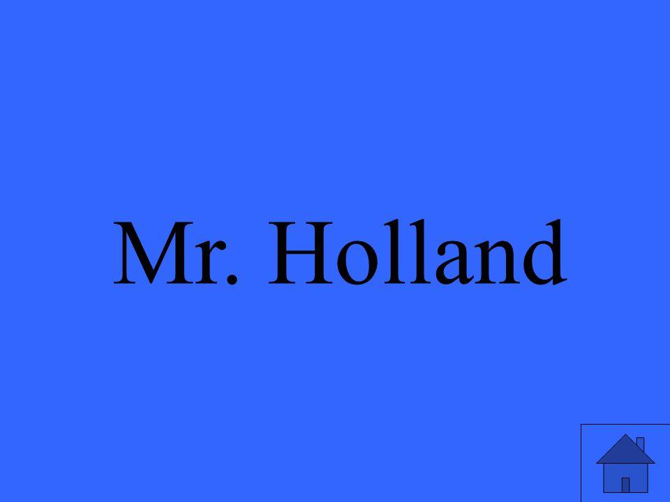 Mr. Holland
