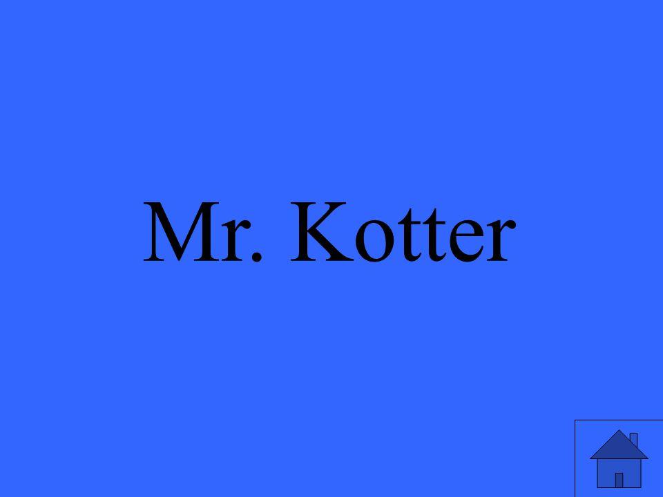 Mr. Kotter