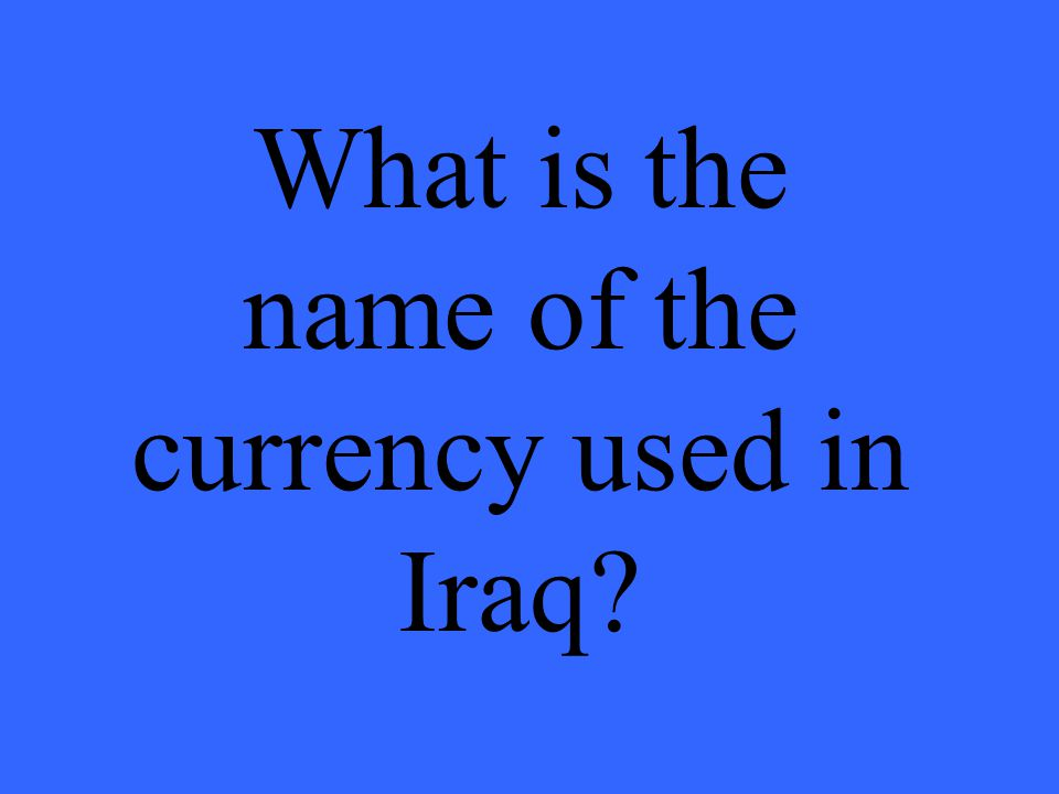 What is the name of the currency used in Iraq