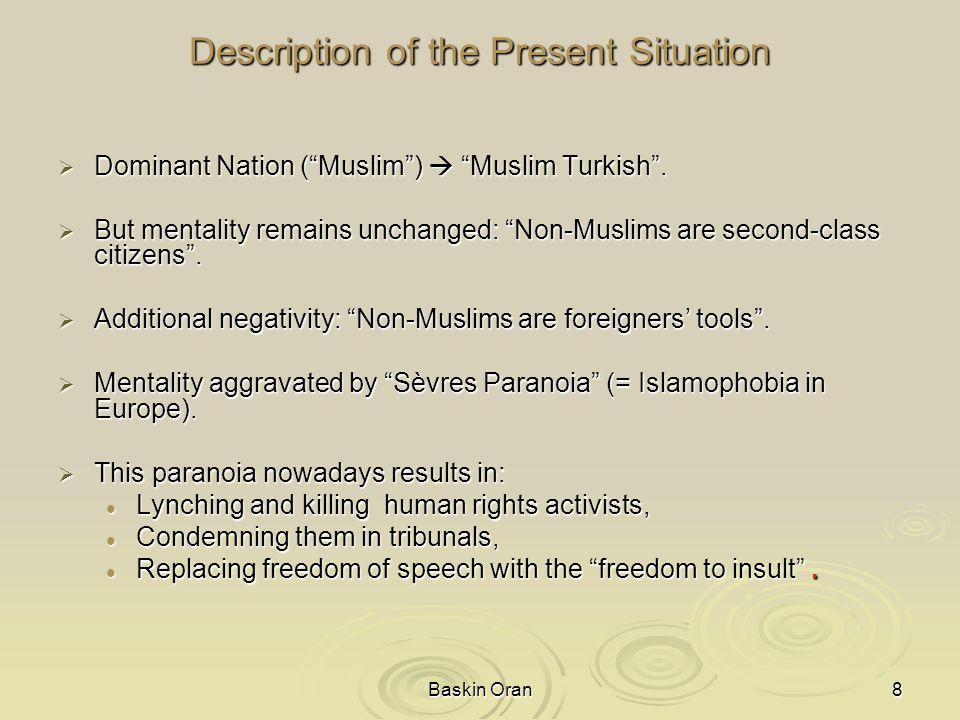 "Baskin Oran8 Description of the Present Situation Description of the Present Situation  Dominant Nation (""Muslim"")  ""Muslim Turkish"".  But mentalit"
