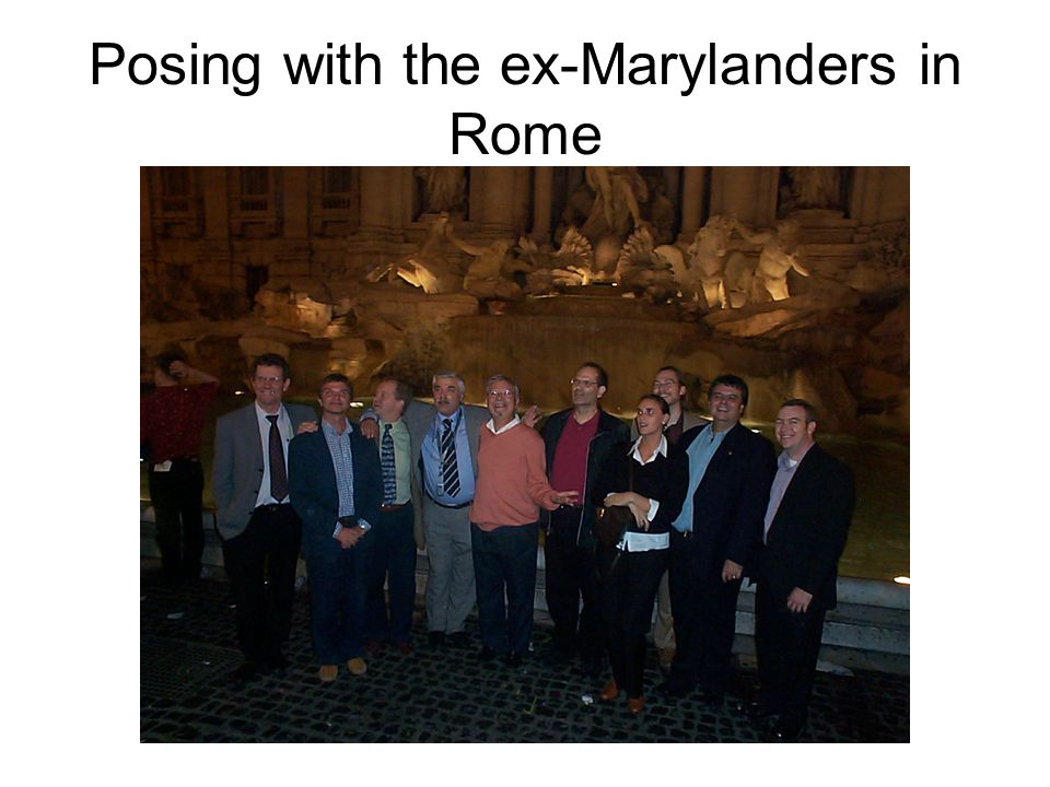 Posing with the ex-Marylanders in Rome