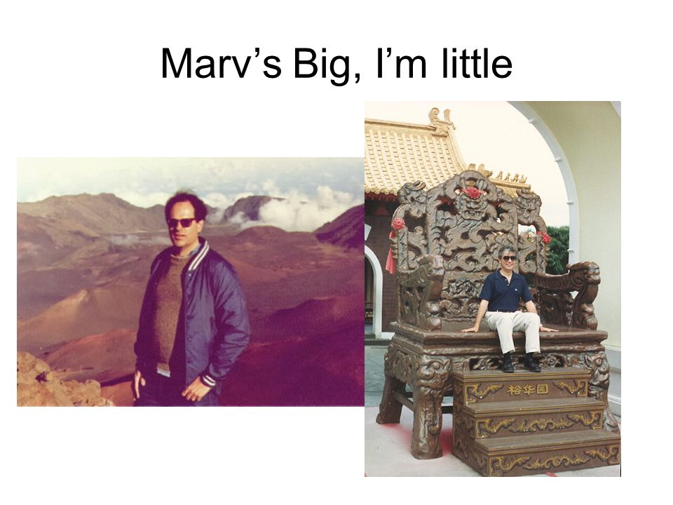 Marv's Big, I'm little