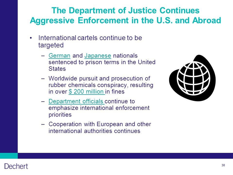 30 The Department of Justice Continues Aggressive Enforcement in the U.S.