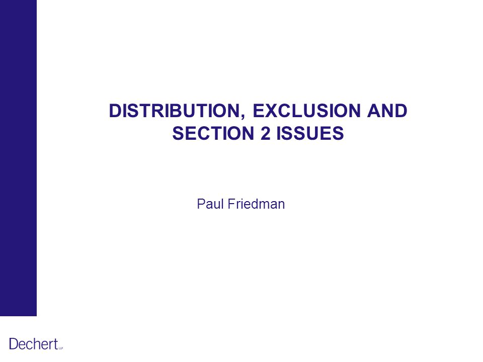 DISTRIBUTION, EXCLUSION AND SECTION 2 ISSUES Paul Friedman