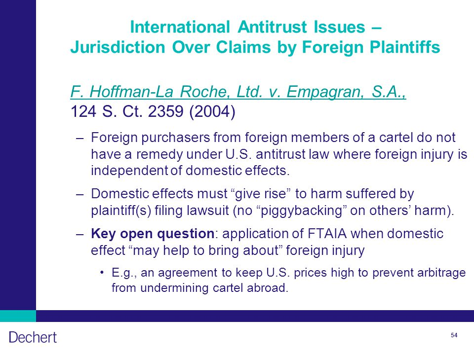 54 International Antitrust Issues – Jurisdiction Over Claims by Foreign Plaintiffs F.