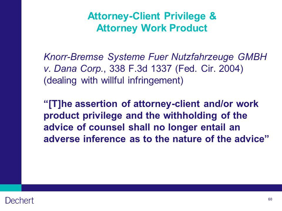 60 Attorney-Client Privilege & Attorney Work Product Knorr-Bremse Systeme Fuer Nutzfahrzeuge GMBH v.