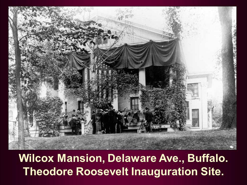 Wilcox Mansion, Delaware Ave., Buffalo. Theodore Roosevelt Inauguration Site.