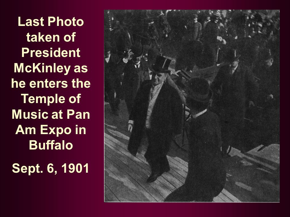 Last Photo taken of President McKinley as he enters the Temple of Music at Pan Am Expo in Buffalo Sept.