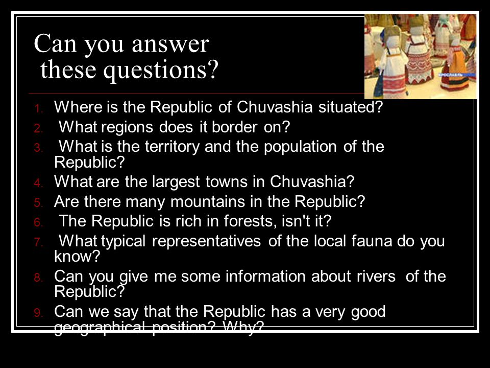 Can you answer these questions. 1. Where is the Republic of Chuvashia situated.
