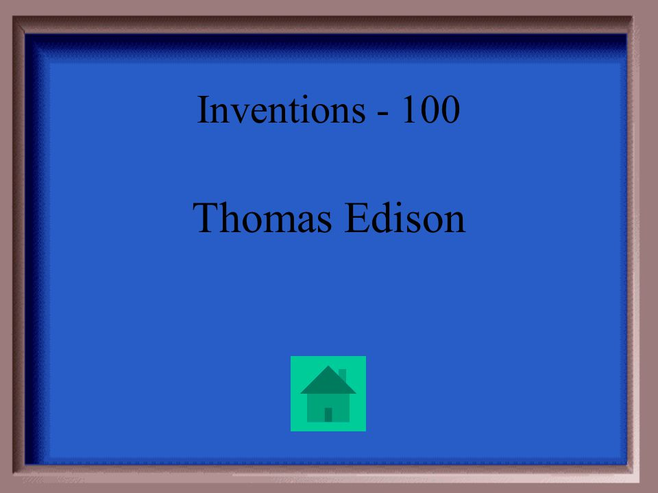 Inventions – 100 He invented thousands of things, like the phonograph and the light bulb. His power stations sent electricity to homes and factories,