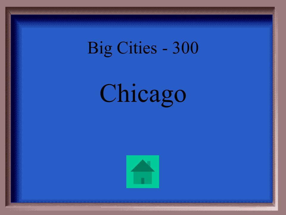 "Big Cities - 300 Which city was the center of the meat-packing industry, with factories like the one described in Upton Sinclair's ""The Jungle""?"