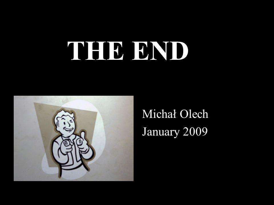 Michał Olech January 2009 THE END