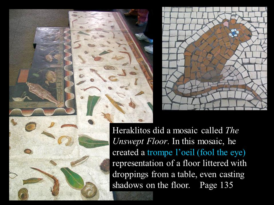 Heraklitos did a mosaic called The Unswept Floor.