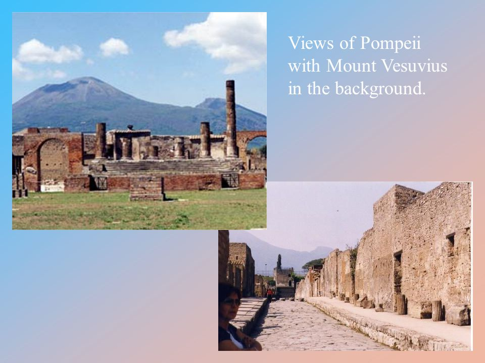 Views of Pompeii with Mount Vesuvius in the background.