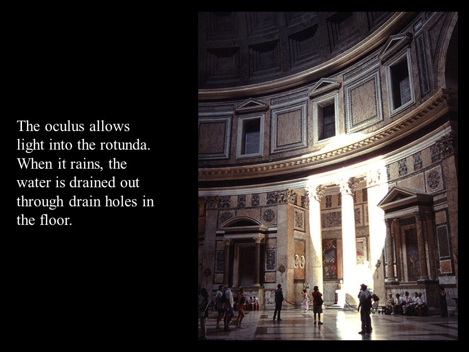 The oculus allows light into the rotunda.