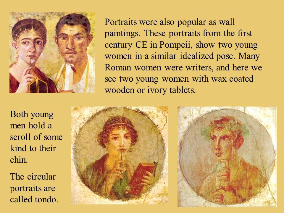 Portraits were also popular as wall paintings.