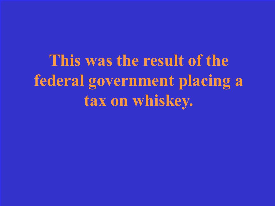 What was the Whiskey Rebellion