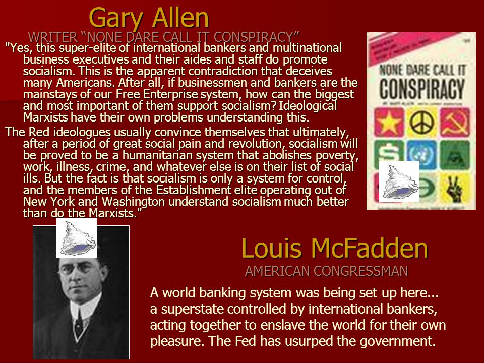 Gary Allen Yes, this super-elite of international bankers and multinational business executives and their aides and staff do promote socialism.