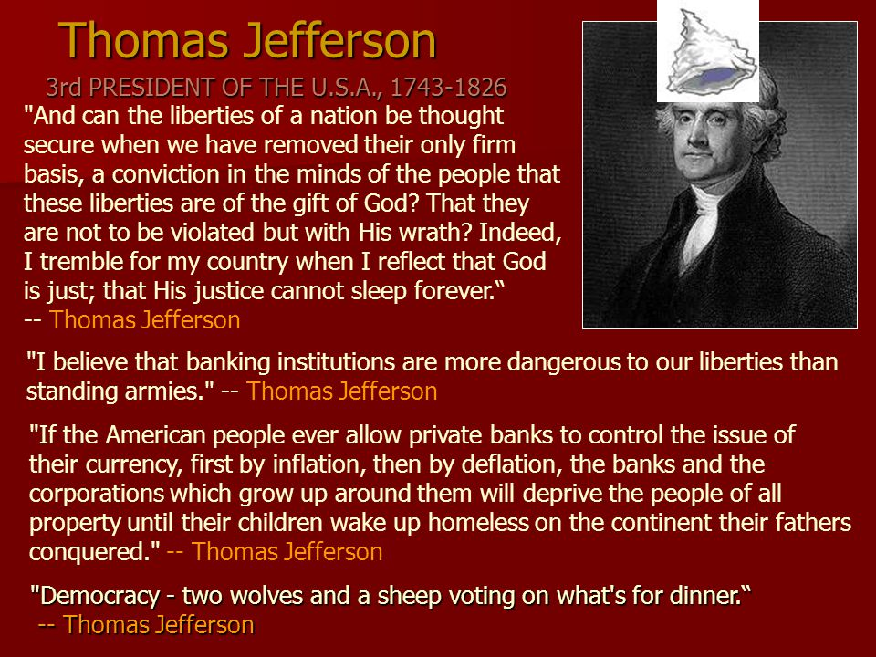 Thomas Jefferson 3rd PRESIDENT OF THE U.S.A., 1743-1826 And can the liberties of a nation be thought secure when we have removed their only firm basis, a conviction in the minds of the people that these liberties are of the gift of God.