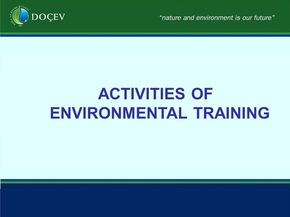 ACTIVITIES OF ENVIRONMENTAL TRAINING