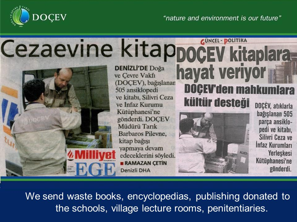 We send waste books, encyclopedias, publishing donated to the schools, village lecture rooms, penitentiaries.