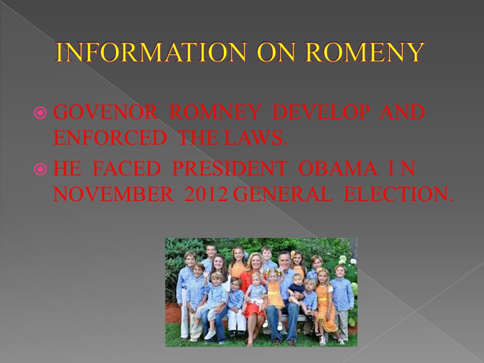  GOVENOR ROMNEY DEVELOP AND ENFORCED THE LAWS.  HE FACED PRESIDENT OBAMA I N NOVEMBER 2012 GENERAL ELECTION.