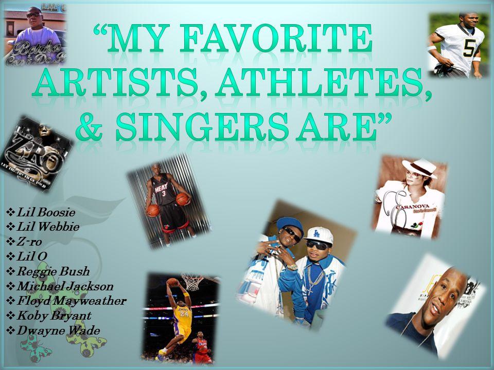  Lil Boosie  Lil Webbie  Z-ro  Lil O  Reggie Bush  Michael Jackson  Floyd Mayweather  Koby Bryant  Dwayne Wade