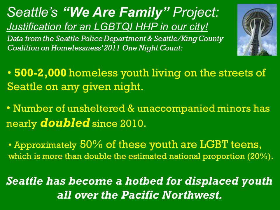 Seattle's We Are Family Project: Justification for an LGBTQI HHP in our city.