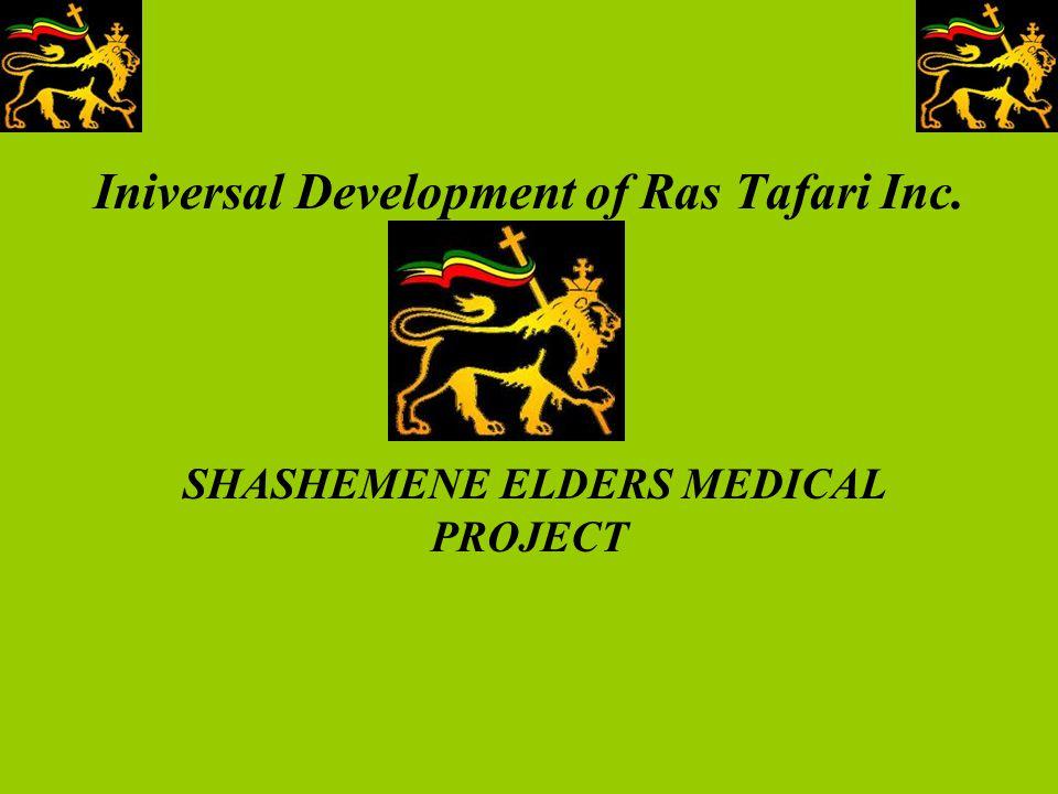 Iniversal Development of Ras Tafari Inc. SHASHEMENE ELDERS MEDICAL PROJECT