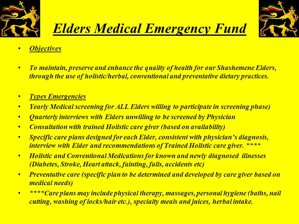 Elders Medical Emergency Fund Objectives To maintain, preserve and enhance the quality of health for our Shashemene Elders, through the use of holisti