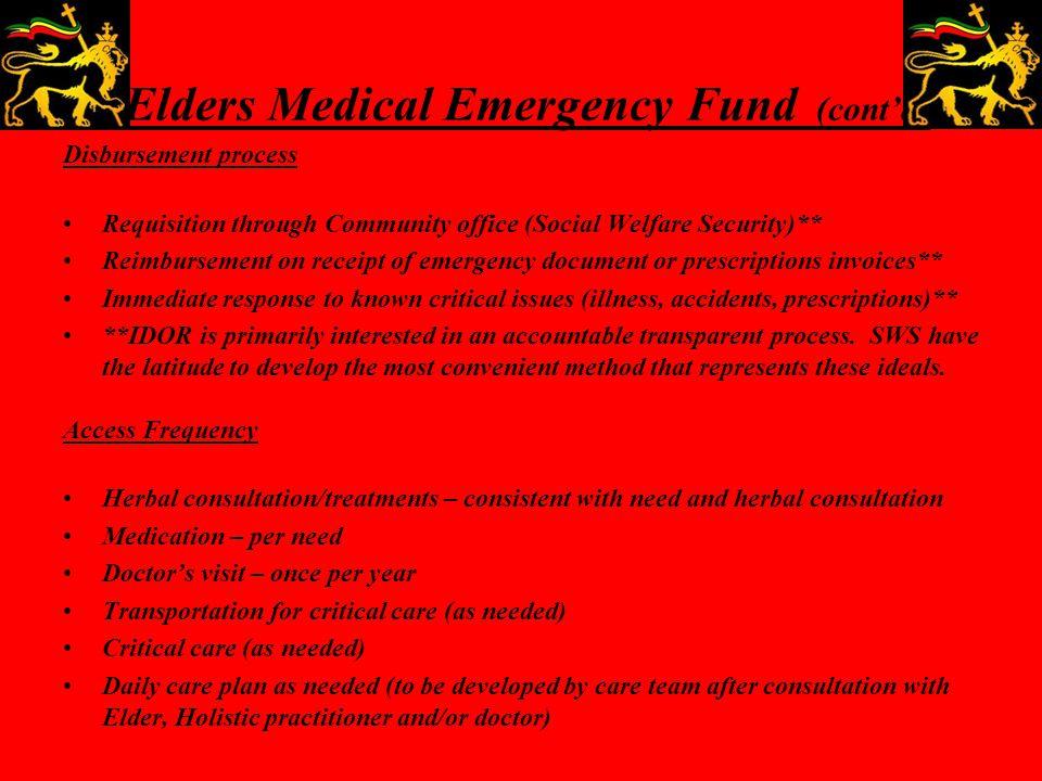 Elders Medical Emergency Fund (cont'd) Disbursement process Requisition through Community office (Social Welfare Security)** Reimbursement on receipt