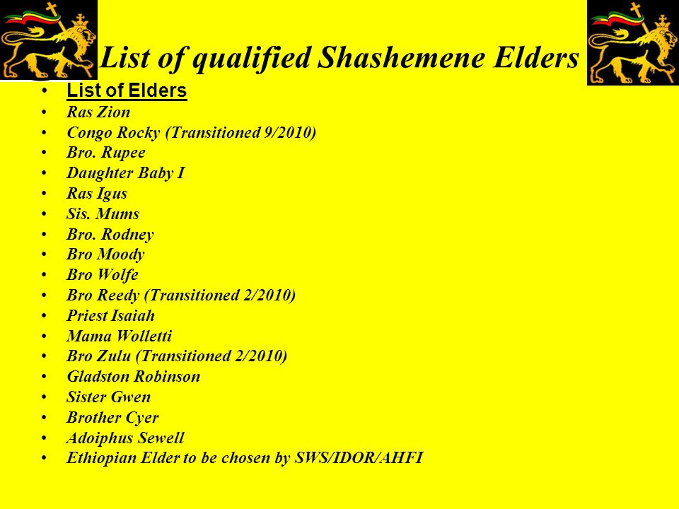 List of qualified Shashemene Elders List of Elders Ras Zion Congo Rocky (Transitioned 9/2010) Bro.