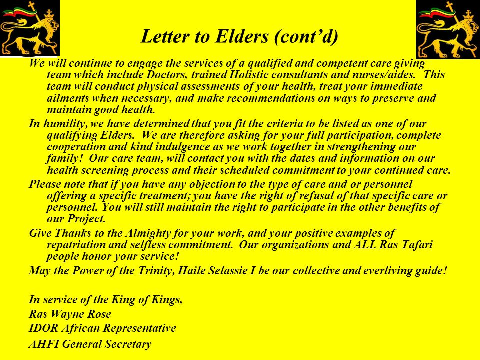 Letter to Elders (cont'd) We will continue to engage the services of a qualified and competent care giving team which include Doctors, trained Holisti