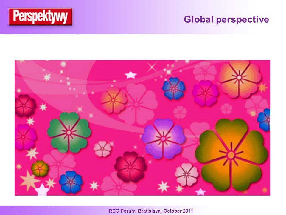 IREG Forum, Bratislava, October 2011 Global perspective