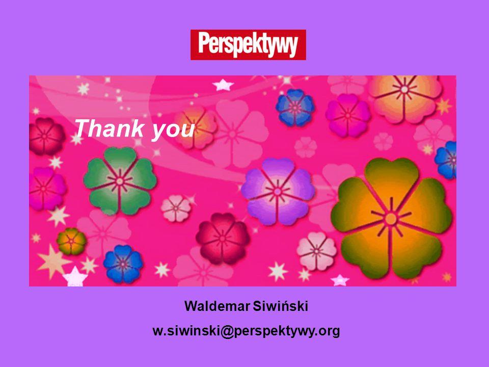 Thank you for your attention Waldemar Siwiński w.siwinski@perspektywy.org Thank you