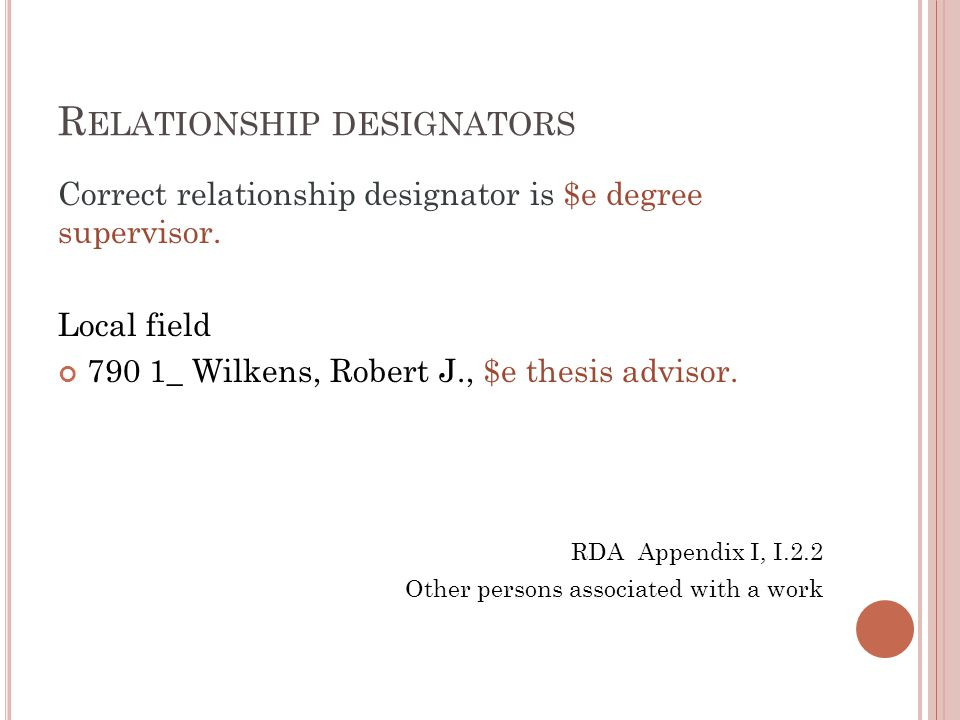 R ELATIONSHIP DESIGNATORS Correct relationship designator is $e degree supervisor.