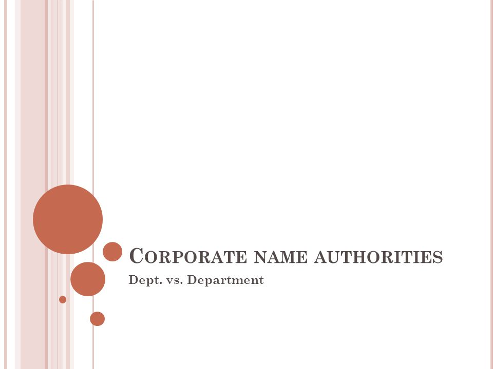 C ORPORATE NAME AUTHORITIES Dept. vs. Department