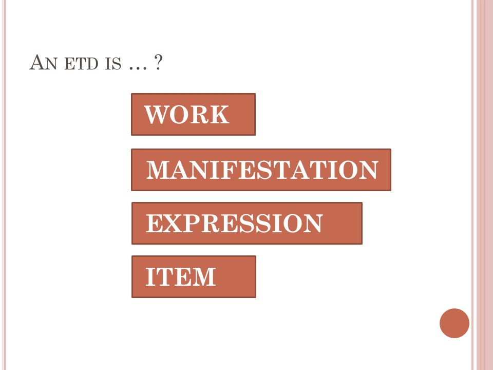 A N ETD IS … WORK MANIFESTATION EXPRESSION ITEM