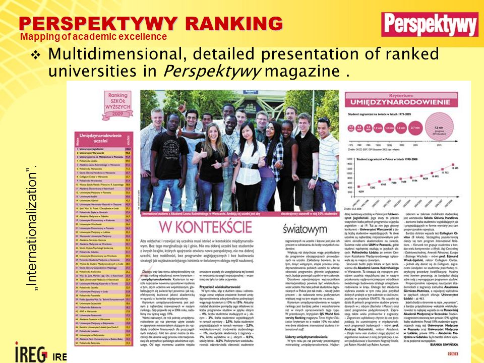 PERSPEKTYWY RANKING Mapping of academic excellence IREG-4 Conference, Astana 2009 25  Multidimensional, detailed presentation of ranked universities in Perspektywy magazine.