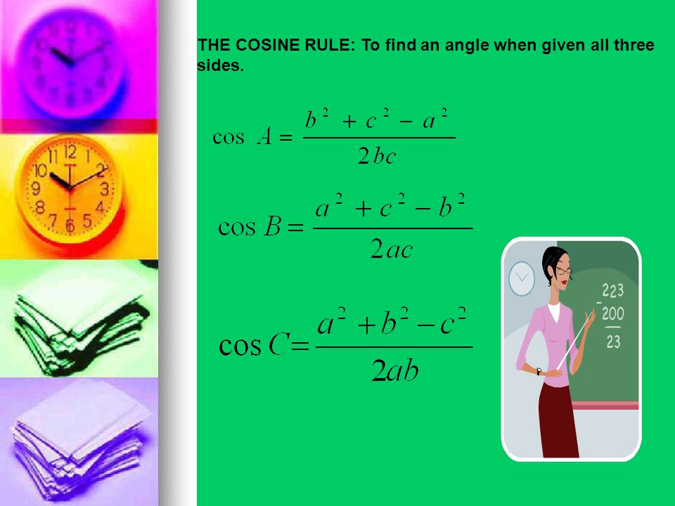 For this reason we derive another useful result, known as the COSINE RULE.