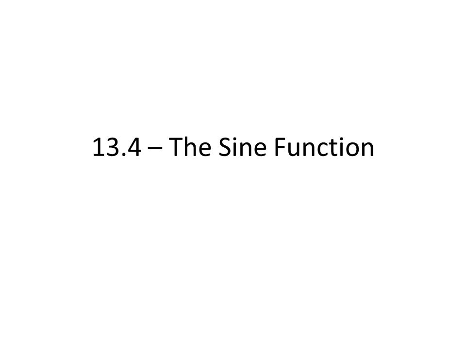 The Sine Function Use the graph.Find the value(s) of each of the following.